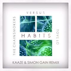 The Chainsmokers vs. Tove Lo - Habits (Kaaze & Simon Gain Remix)