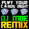 Play Your Cards Right [DJ Mbe Official Trap Remix]