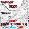 Heaven Or Hell(Streetz Iz Talkin V.2) at 1617 Productions
