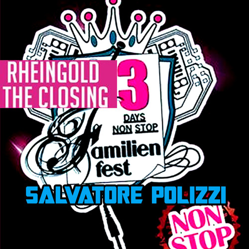 Familienfest Closing @ Rheingold Salvatore Polizzi Live Mix ! Free Download ! 19.4.2014