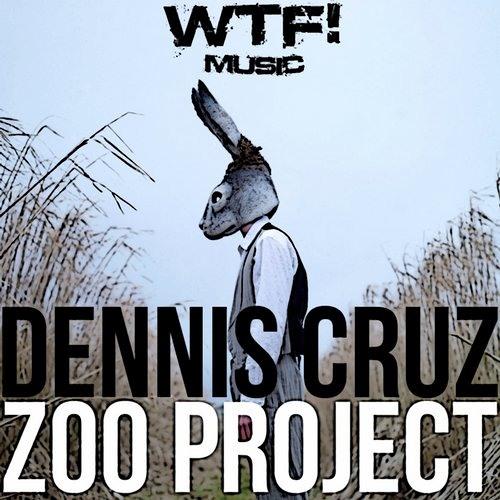 Dennis Cruz - Zoo Project (Original Mix) SC