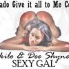Ki Lo & Dee Shyne Sexy GAL.mp3