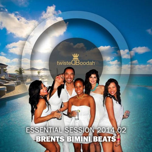 Brents Bimini Beats – twistedBoodah Essential Session 2014.02