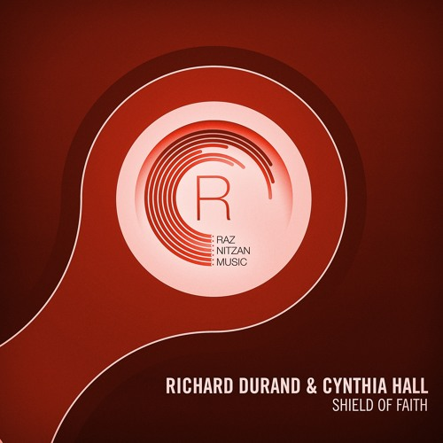 Richard Durand & Cynthia Hall - Shield Of Faith (Original Mix)