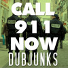 CALL 911 NOW! (Dubjunks Remix) [Dubstep]