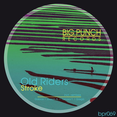 Old Riders-Stroke (Original Mix) {Big Punch Records}}Beatport Hard Techno Top 38!