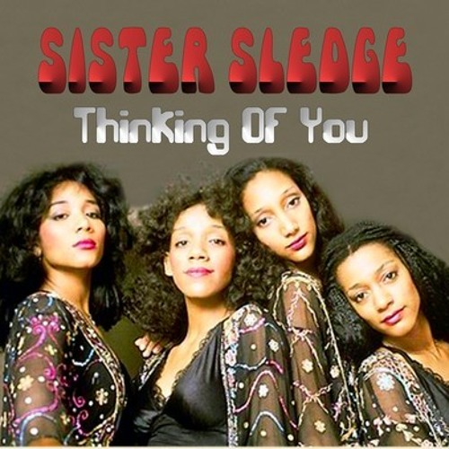 Sister Sledge - Thinking Of You - Peter Ellis (Disco'd Up Remix) Free Download
