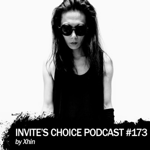 Invite's Choice Podcast 173 - Xhin