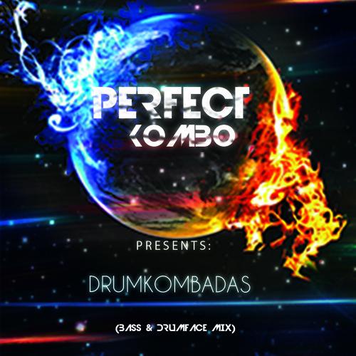 Perfect Kombo - DrumKombadas 6.0 (Bass & Drumface Mix)