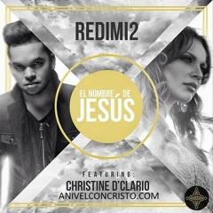Redimi2 Ft Christine D'Clario - El Nombre De Jesús 2014
