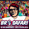 Bro Safari w/ MC Sharpness - Live at ULTRA 2014 [Free Download]