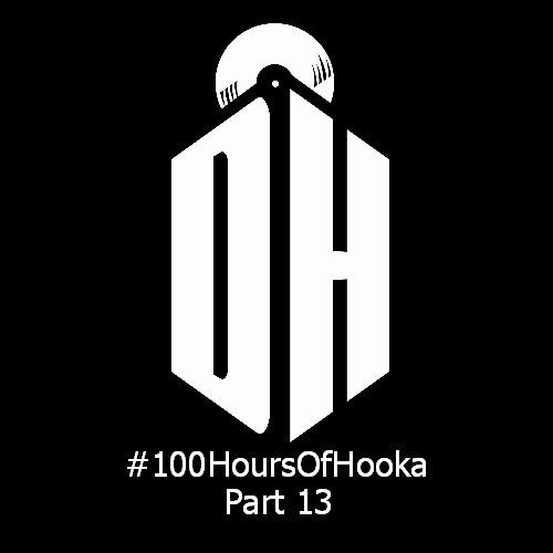 #100HoursOfHooka Part 13