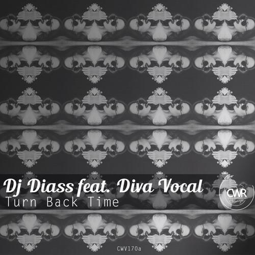 Dj Diass, Diva Vocal - Turn Back Time [Crossworld Vintage] Out Now