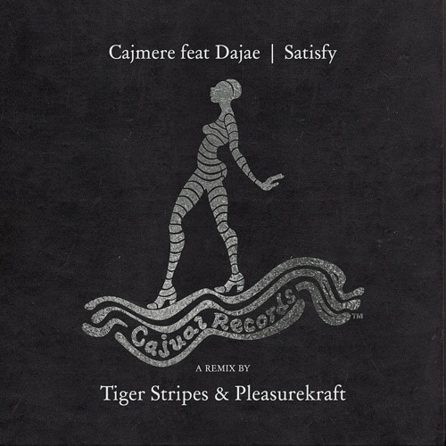 Cajmere - Satisfy (Tiger Stripes & Pleasurekraft Remix)