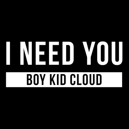 Boy Kid Cloud - I Need You