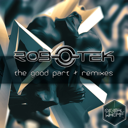 ROB-O-TEK - The Good Part (CloZee Remix)