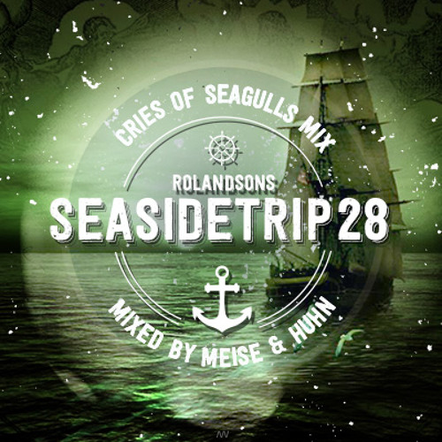 Seasidetrip 28 by MEISE & HUHN - Cries of Seagulls Mix
