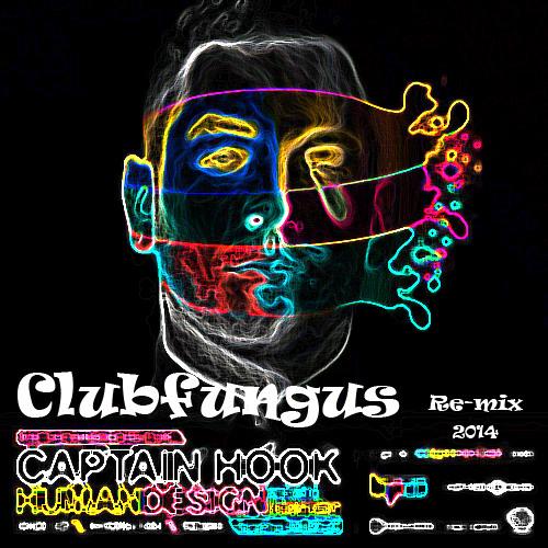 Captain-Hook-Human-Design-Clubfungus-Remix-2014