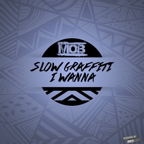 Slow Graffiti - I Wanna.. *CLICK BUY FOR FREE DOWNLOAD!*