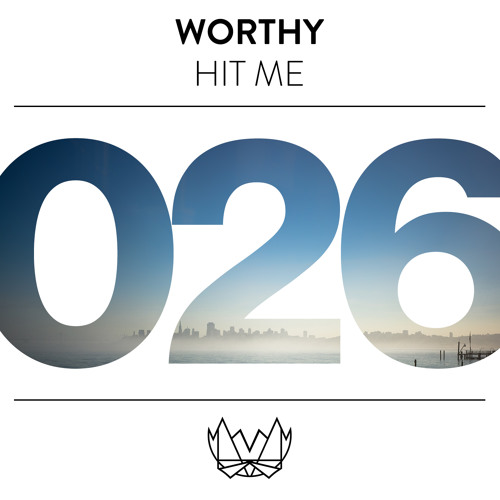 Worthy - Hit Me [NEST026]