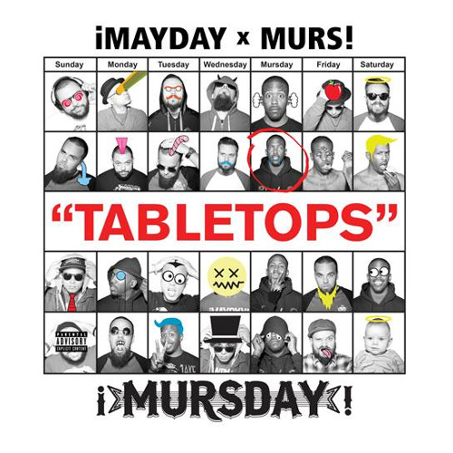 "¡MAYDAY! x MURS as ¡MURSDAY! - ""TABLETOPS"""
