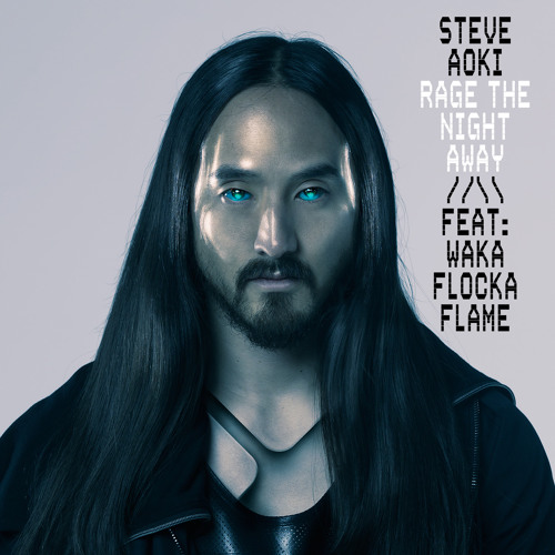 Steve Aoki – Rage The Night Away feat Waka Flocka Flame