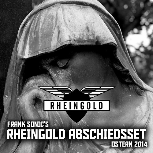 Rheingold Closing - Frank Sonic's Abschiedsset - FREE DOWNLOAD