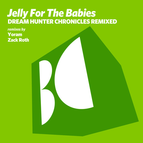 Jelly For The Babies - Dream Hunter Chronicles (Zack Roth Remix)