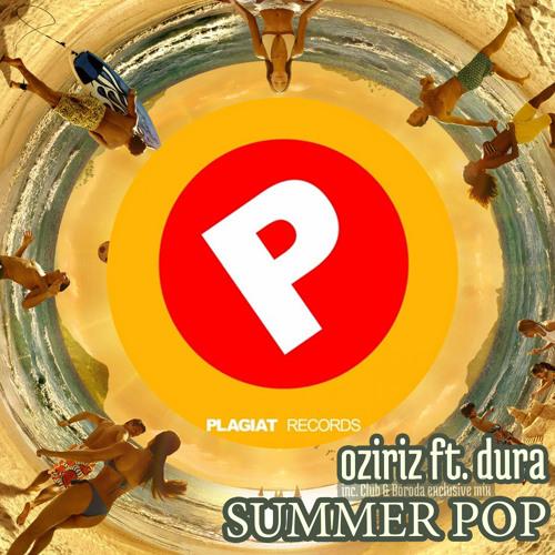 Oziriz ft Dura - Summer Pop (Original Mix)