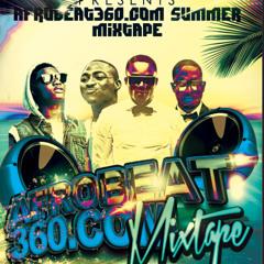 AFroBeat360 MixTape DJ MoDe OnE Summer 14 @iam_ModeOne