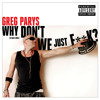 Greg Parys - Why Don't We Just F**K (FREE DOWNLOAD)