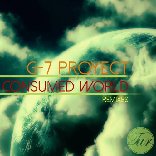G-7 Proyect - Consumed World ( Miguel R Filio Remix )previo no master