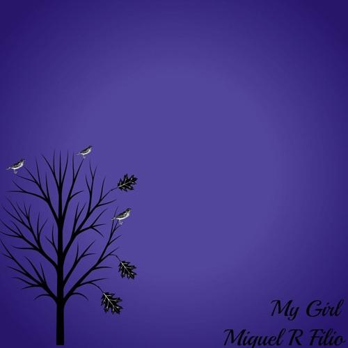 Miguel R Filio - My Girl ( Original Mix ) cut