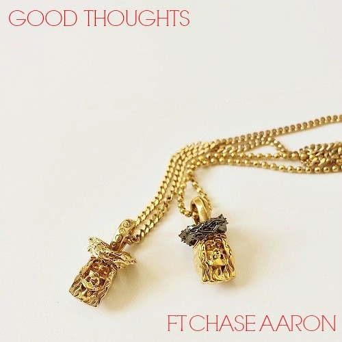 Good Thoughts ft. Chase Aaron