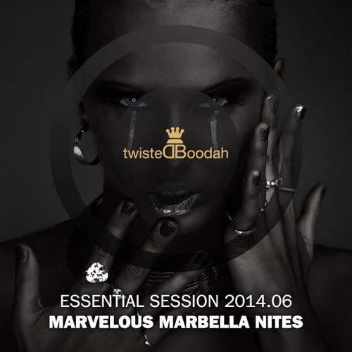 Marvelous Marbella Nites – twistedBoodah Essential Session 2014.05