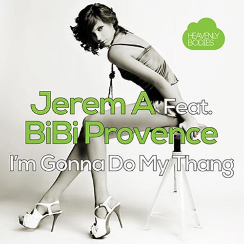 I'm Gonna Do My Thang (Original Mix) - Jerem A Feat. BiBi Provence