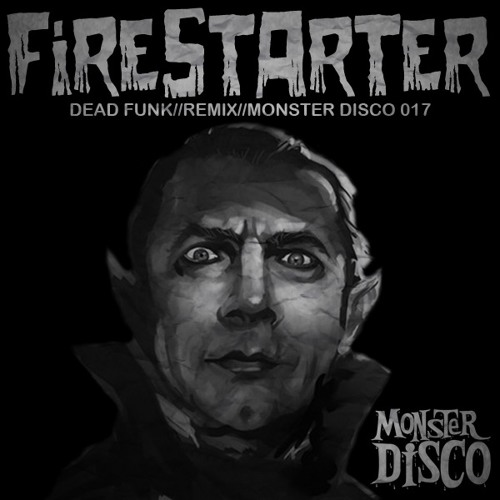 The Prodigy//Firestarter//DEAD FUNK REMIX//Monster Disco 017 (FREE EXCLUSIVE DOWNLOAD)