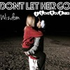 (Dont) Let Her Go (Free Download)