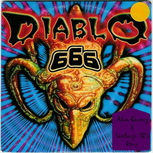 666- Diablo(Alan Quiroz & Santiago TRs WD Rmx) DEMO