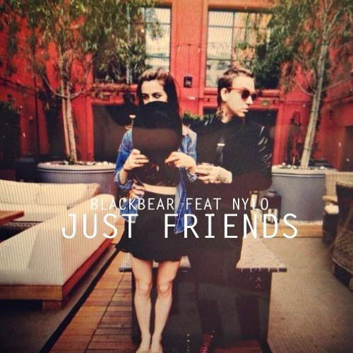 Just friends - Blackbear feat. Nylo