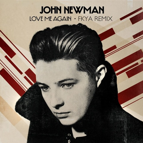john newman love me again download free mp3