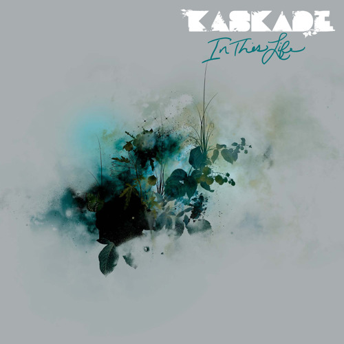Kaskade - In This Life (Kaskade's Broken Lounge Mix)