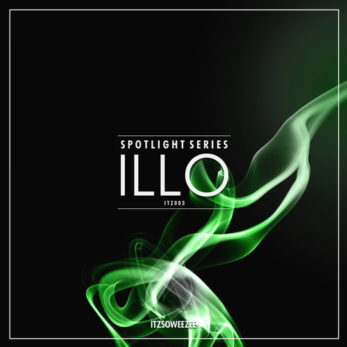 ITZSOWEEZEE Spotlight Series: ILLO