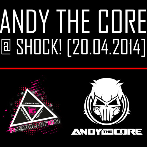 Andy The Core @ Shock! (20.04.2014) (IT)
