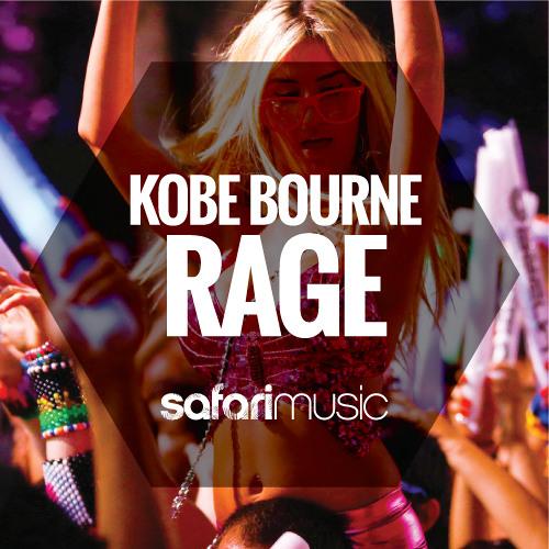 Kobe Bourne - Rage (Original Mix) [Safari Music] [OUT NOW!!]