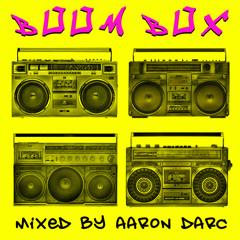 AARON DARC / BOOMBOX (80's DJ MIX)