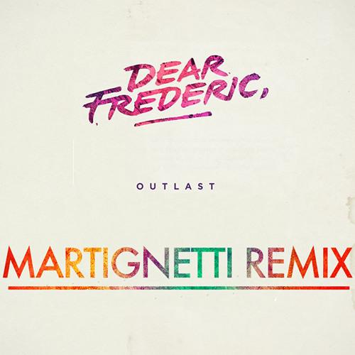 Outlast (Martignetti Remix)