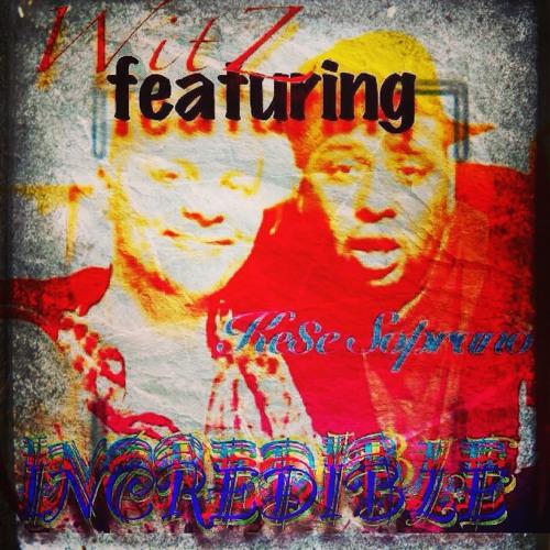 Incredible feat. Ke$e Soprano