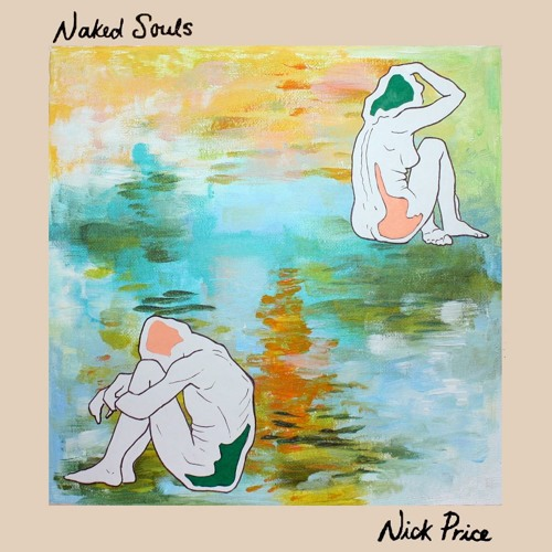 Premiere: Nick Price - Naked Souls