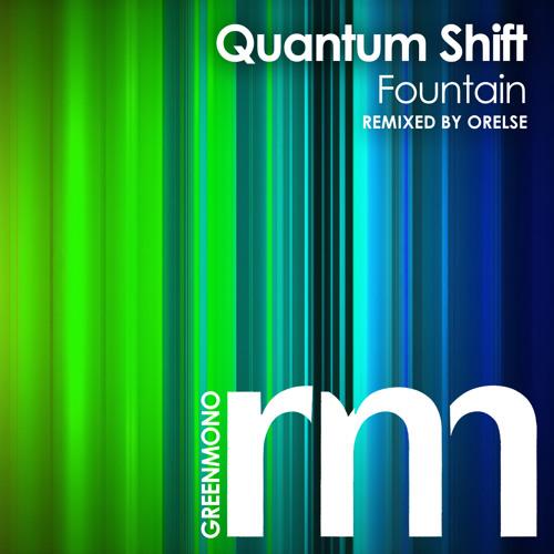 Quantum Shift - Fountain (Orelse Remix)